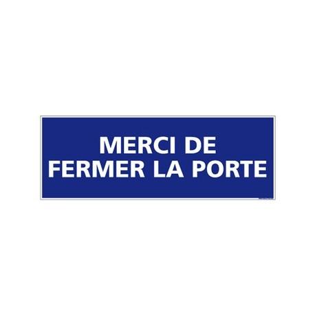 PANNEAU SIGNALISATION MERCI DE FERMER LA PORTE Alu