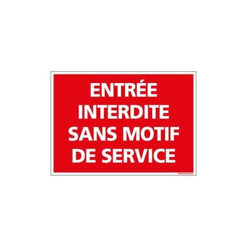 PANNEAU - ENTREE INTERDITE SANS MOTIF DE SERVICES Alu