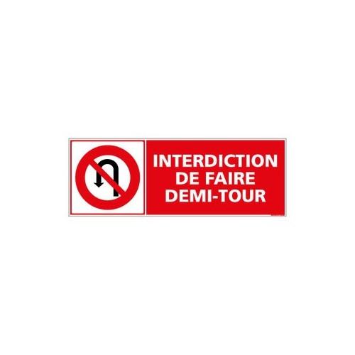 PANNEAU DE SIGNALISATION - INTERDICTION DE FAIRE DEMI- TOUR