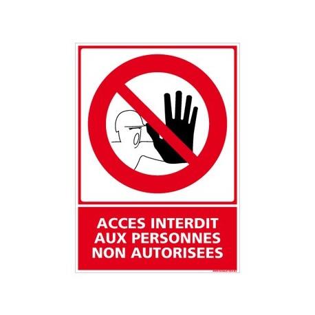 Panneau ACCES INTERDIT AUX PERSONNES NON AUTORISEES Alu