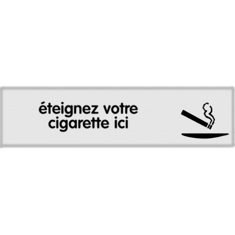 Plaquette plexiglas classique argent - Eteignez votre cigarette ici
